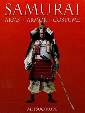 Samurai: Arms, Armor, Costume 9780785822080