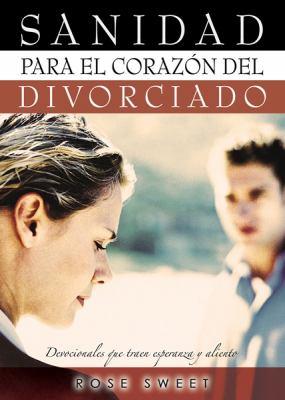 Sanidad Para El Corazon del Divorciado: Devocionales Que Traen Esperanza y Aliento 9780789912817