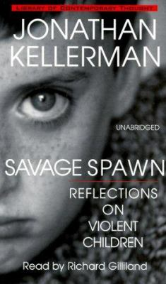 Savage Spawn: Reflections on Violent Children 9780787118778