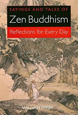 Sayings and Tales of Zen Buddhism: Reflections for Every Day 9780785821175