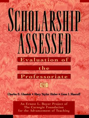 Scholarship Assessed: Evaluation of the Professoriate 9780787910914