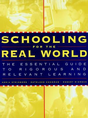 Schooling for the Real World: The Essential Guide to Rigorous and Relevant Learning 9780787950415
