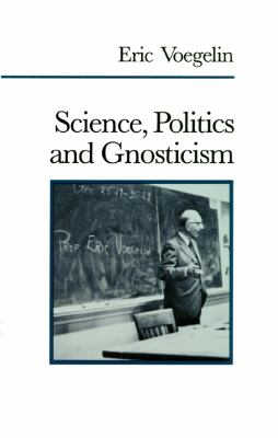 Science, Politics, and Gnosticism 9780786102075