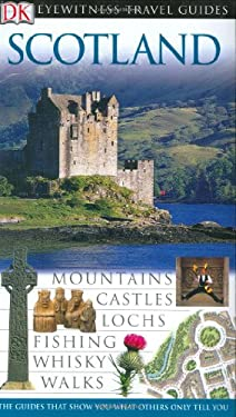 DK Eyewitness Travel Guide: Scotland (Revised) 9780789494191