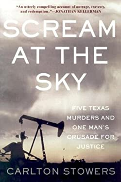 Scream at the Sky: Five Texas Murders and One Man's Crusade for Justice 9780786254828