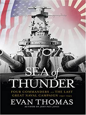 Sea of Thunder: Four Commanders and the Last Great Naval Campaign 1941-1945 9780786295272