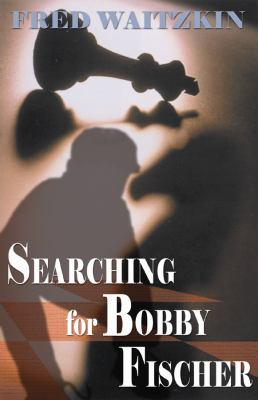 Searching for Bobby Fischer 9780786119721