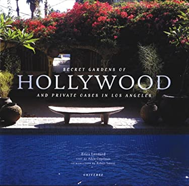 Secret Gardens of Hollywood: And Other Private Oases in Los Angeles 9780789308818