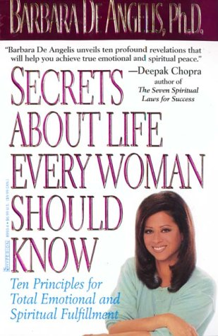 Secrets about Life Every Woman Should Know: Ten Principles for Total Spiritual and Emotional Fulfillment 9780786889938