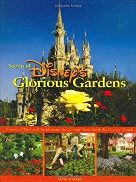 Secrets of Disney's Glorious Gardens 9780786855520