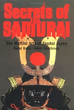 Secrets of the Samurai: The Martial Arts of Feudal Japan 9780785810735