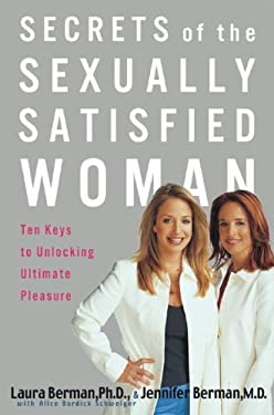 Secrets of the Sexually Satisfied Woman: Ten Keys to Unlocking Ultimate Pleasure 9780786887989