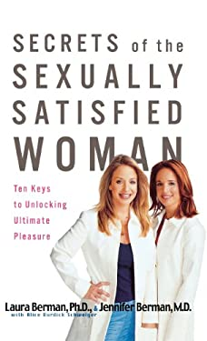 Secrets of the Sexually Satisfied Woman: Ten Keys to Unlocking Ultimate Pleasure 9780786869190