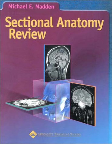 Sectional Anatomy Review 9780781721066