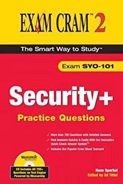 Security+ Practice Questions Exam Cram 2: (Exam SYO-101) [With CDROM] 9780789731517
