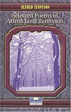 Selected Poems of Alfred Lord Tennyson 9780786286911