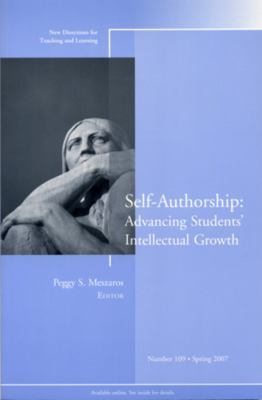 Self-Authorship: Advancing Students Intellectual Growth 9780787997212