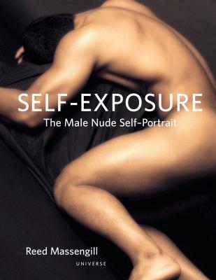 Self-Exposure: The Male Nude Self Portrait 9780789313171