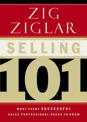 Selling 101: What Every Successful Sales Professional Needs to Know 9780785264811