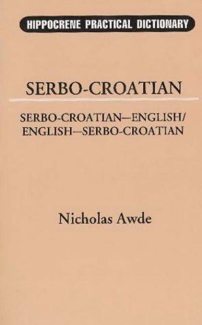 Sero-Croatian-English, English-Serbo-Croatian Dictionary 9780781804455