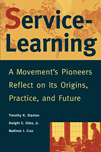 Service-Learning: A Movement's Pioneers Reflect on Its Origins, Practice, and Future 9780787943172