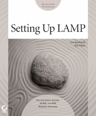 Setting Up Lamp: Getting Linux, Apache, MySQL, and PHP Working Together 9780782143379