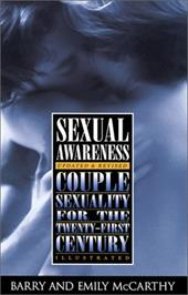 Sexual Awareness: Couple Sexuality for the Twenty-First Century