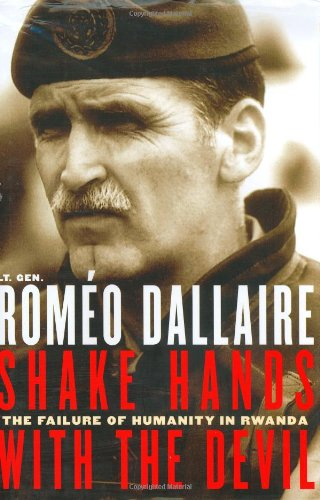 Shake Hands with the Devil: The Failure of Humanity in Rwanda 9780786714872
