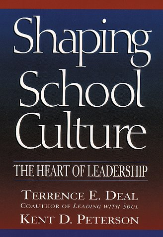 Shaping School Culture: The Heart of Leadership 9780787943424