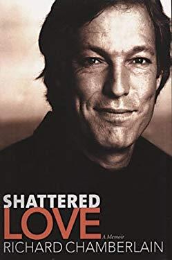 Shattered Love: A Memoir 9780786259007
