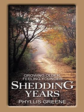 Shedding Years: Growing Older, Feeling Younger 9780786255863