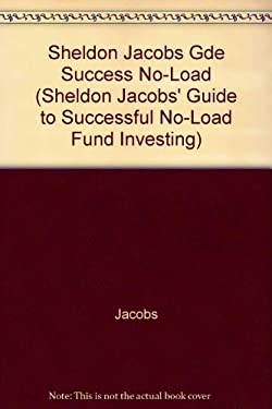 Sheldon Jacobs' Guide to Successful No-Load Fund Investing 9780786304363