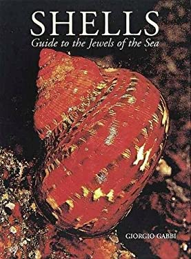 Shells: Guide to the Jewels of the Sea 9780789206312