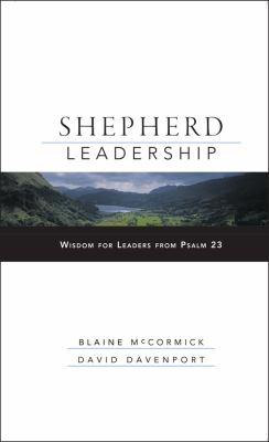 Shepherd Leadership: Wisdom for Leaders from Psalm 23 9780787966331