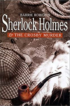 Sherlock Holmes and the Crosby Murder 9780786710164