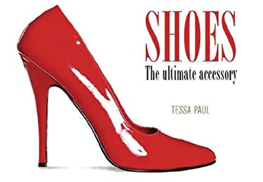 Shoes: The Ultimate Accessory 9780785825913