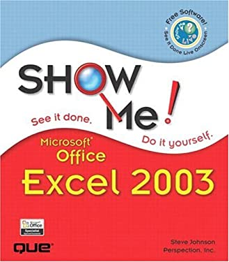 Show Me Microsoft Office Excel 2003 9780789730053