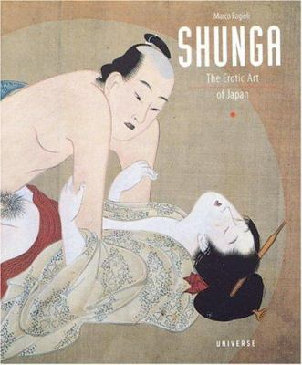Shunga: The Erotic Art of Japan 9780789302458