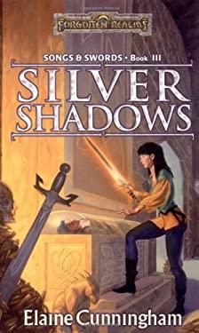 Silver Shadows: Song & Swords, Book III 9780786917990