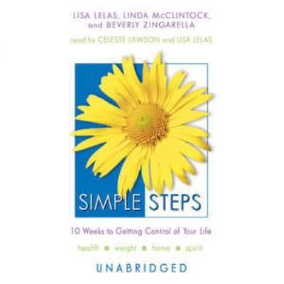 Simple Steps: 10 Weeks to Getting Control of Your Life 9780786185573