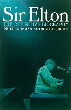 Sir Elton: The Definitive Biography 9780786708208