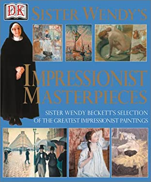 Sister Wendy's Impressionist Masterpieces 9780789463067