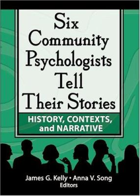 Six Community Psychologists Tell Their Stories 9780789025111