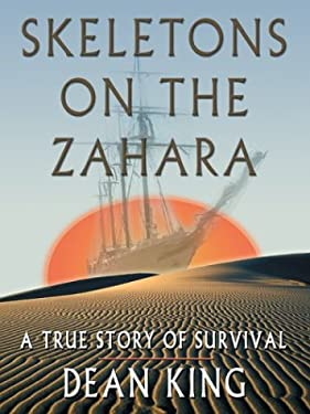 Skeletons on the Zahara: A True Story of Survival 9780786264056