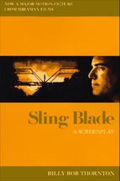 Sling Blade: A Screenplay 3103892