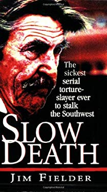 Slow Death: The Sickest Serial 9780786011995