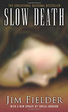 Slow Death: The Sickest Serial Slayer to Stalk the Southwest 9780786029266