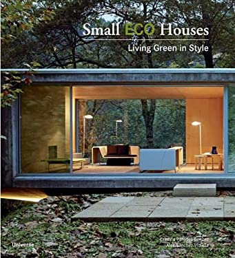 Small Eco Houses: Living Green in Style 9780789320957