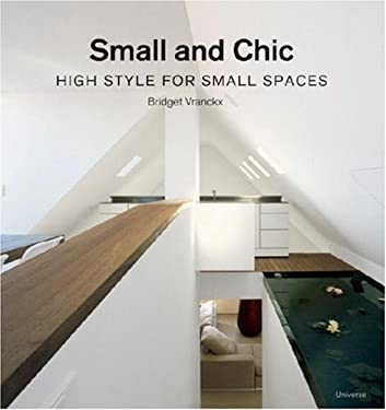Small and Chic: High Style for Small Spaces 9780789315991