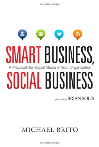 Smart Business, Social Business: A Playbook for Social Media in Your Organization 9780789747990